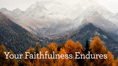 Your Faithfulness Endures