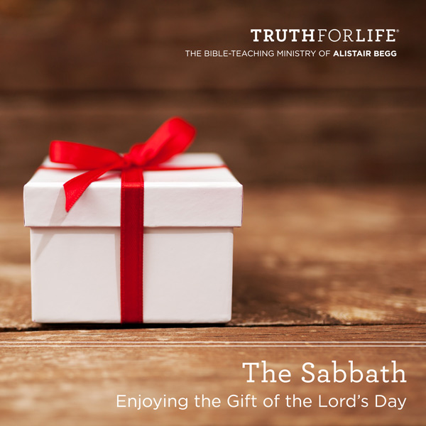 The Gift Of The Sabbath