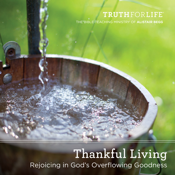 Overflowing With Thankfulness, Part Two