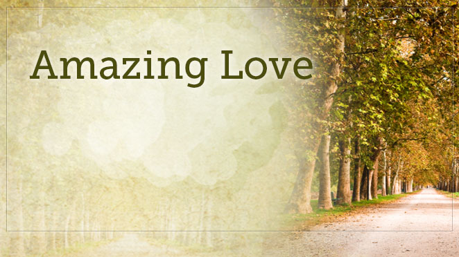 Amazing Love, Part Four